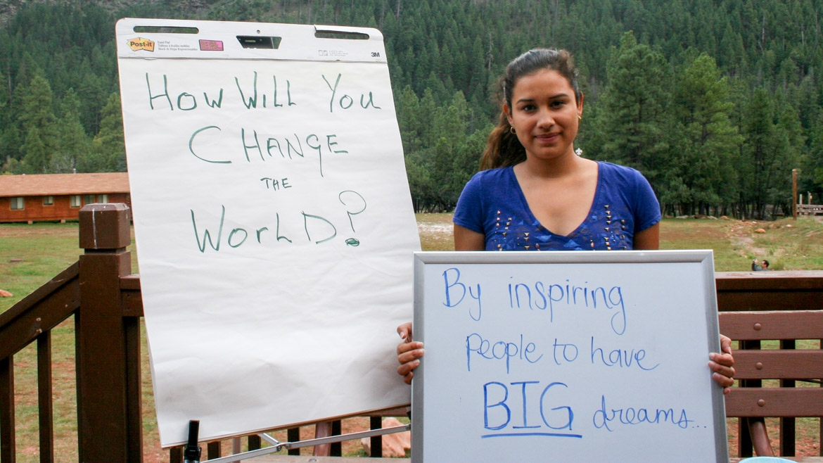 "How will you change the world? ""By inspiring people to have BIG dreams."""