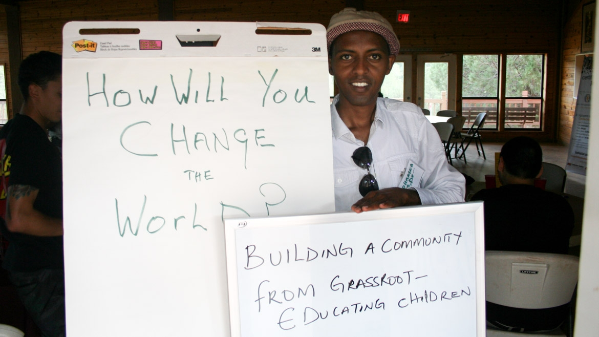 "How will you change the world? ""Building a community from grassroot, educating children."""