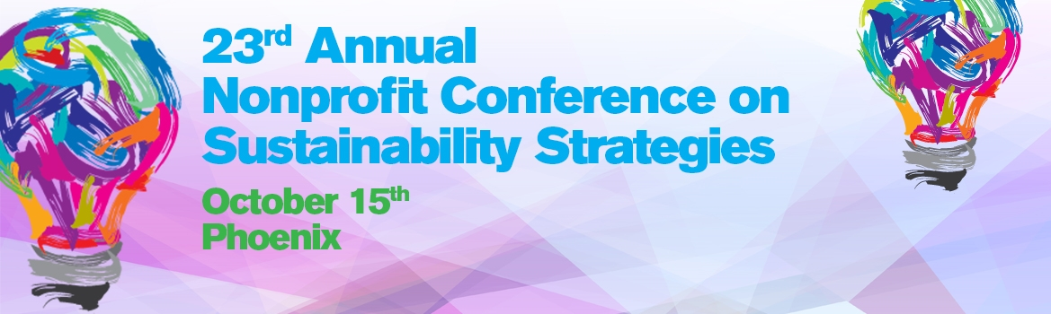23rd Annual Nonprofit Conference on Sustainability Strategies: Oct. 15 in Phoenix