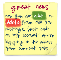 "great news! now you can edit or delete your own job postings. just click on ""my account"" above to view your current job posts"